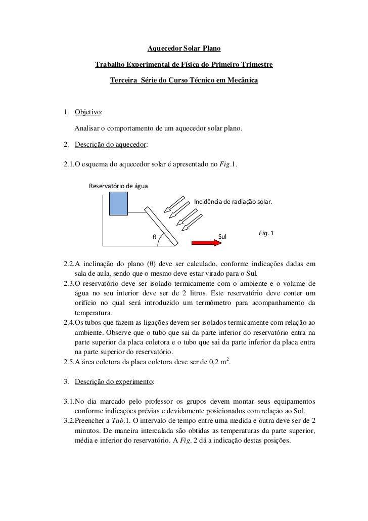 Aquecedor Solar Plano          Trabalho Experimental de Física do Primeiro Trimestre               Terceira Série do Curso...
