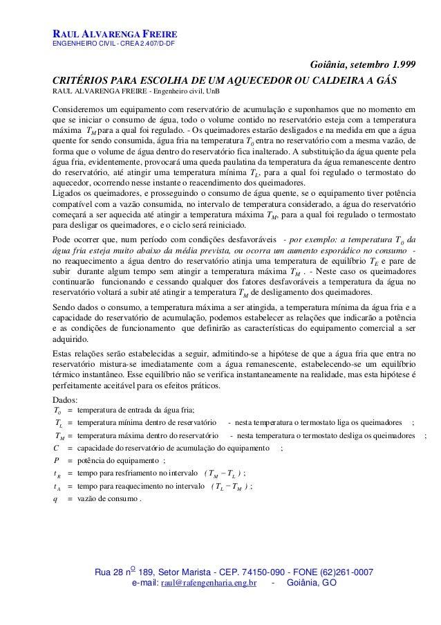 RAUL ALVARENGA FREIRE ENGENHEIRO CIVIL - CREA 2.407/D-DF Rua 28 n O 189, Setor Marista - CEP. 74150-090 - FONE (62)261-000...