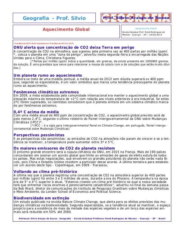 13 de Maio de 2013•15h49 •atualizado em 14 de Maio de 2013 às 12h15ONU alerta que concentração de CO2 deixa Terra em perig...
