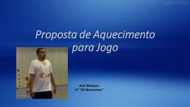 """Proposta de Aquecimento para Jogo José Marques CF """"OS Belenenses"""""""