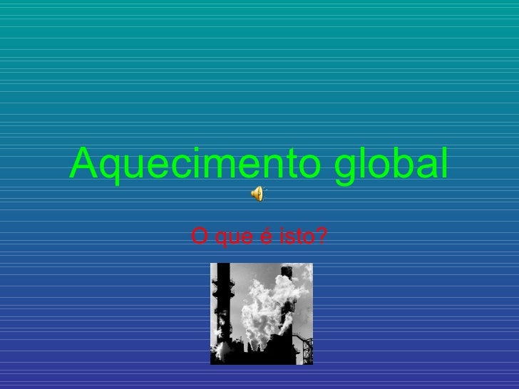 Aquecimento Global - Aula 1