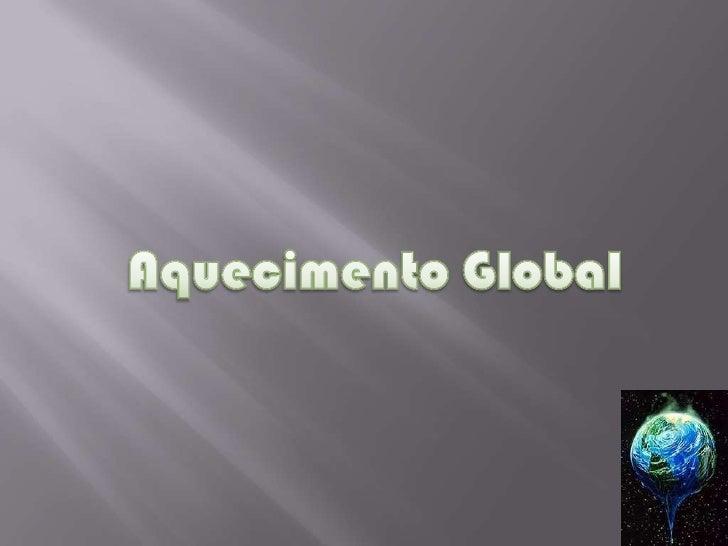 Aquecimento Global<br />