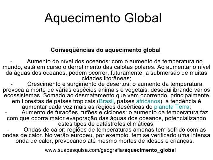 Aquecimento Global Conseqüências do aquecimento global -Aumento do nível dos oceanos: com o aumento da temperatu...