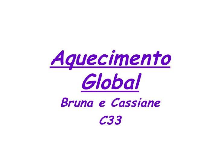 Aquecimento Global Bruna e Cassiane C33