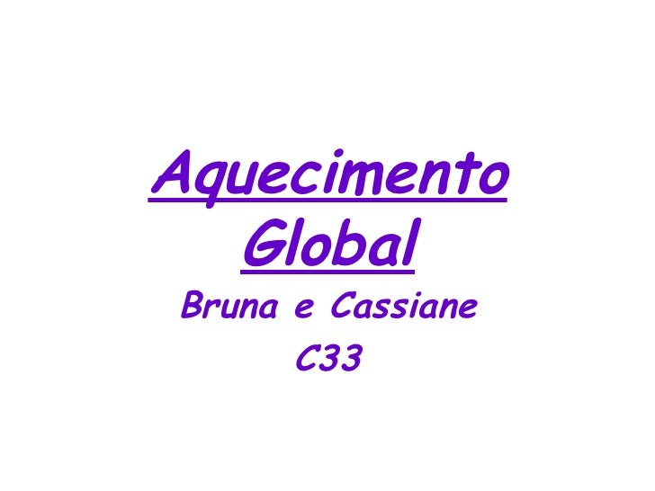 Aquecimento Global Bruna e Cassiane C33