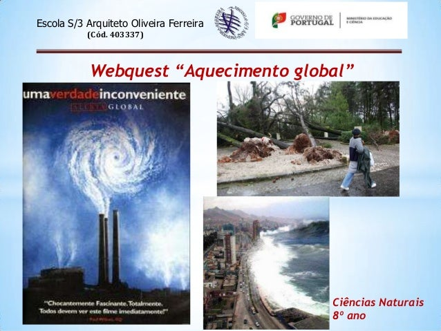 """Escola S/3 Arquiteto Oliveira Ferreira           (Cód. 403337)            Webquest """"Aquecimento global""""                   ..."""