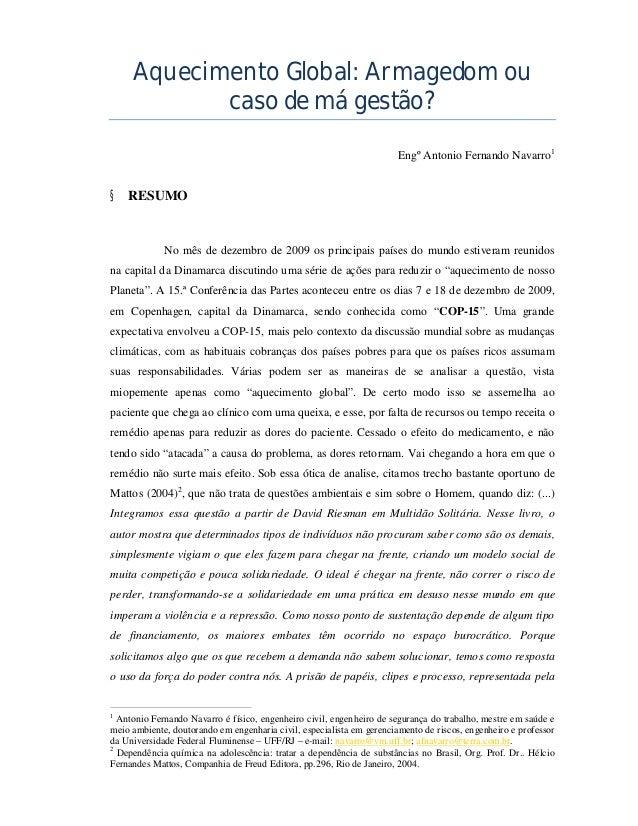 Aquecimento Global: Armagedom ou caso de má gestão? Engº Antonio Fernando Navarro1 § RESUMO No mês de dezembro de 2009 os ...