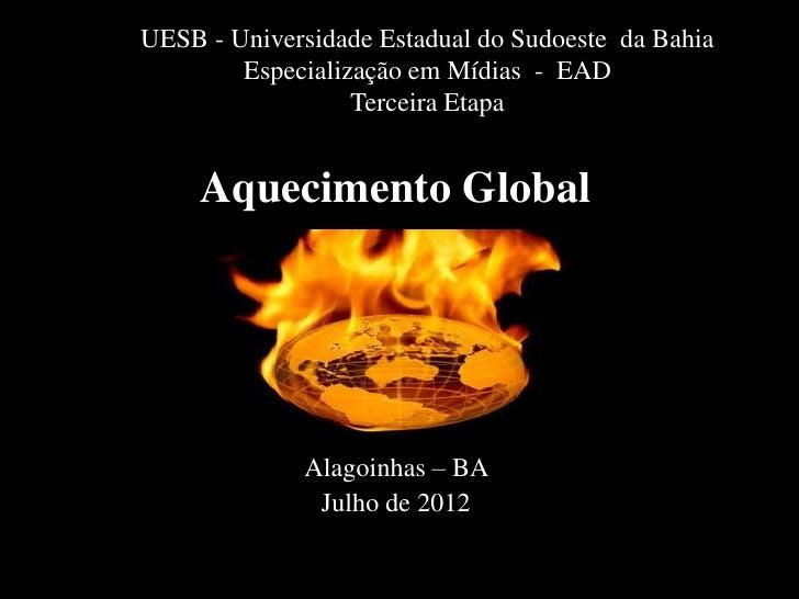 UESB - Universidade Estadual do Sudoeste da Bahia        Especialização em Mídias - EAD                  Terceira Etapa   ...