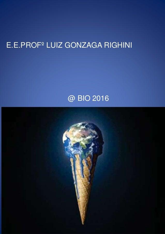 E.E.PROFº LUIZ GONZAGA RIGHINI @ BIO 2016