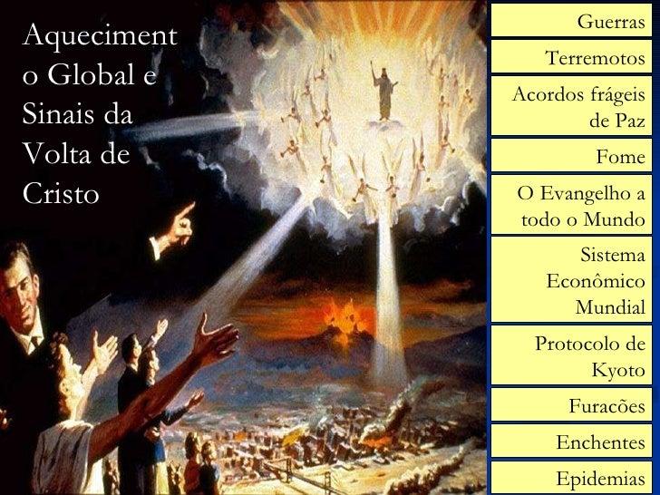 Terremotos Furacões Fome Guerras Epidemias Acordos frágeis de Paz Sistema Econômico Mundial Aquecimento Global e Sinais da...