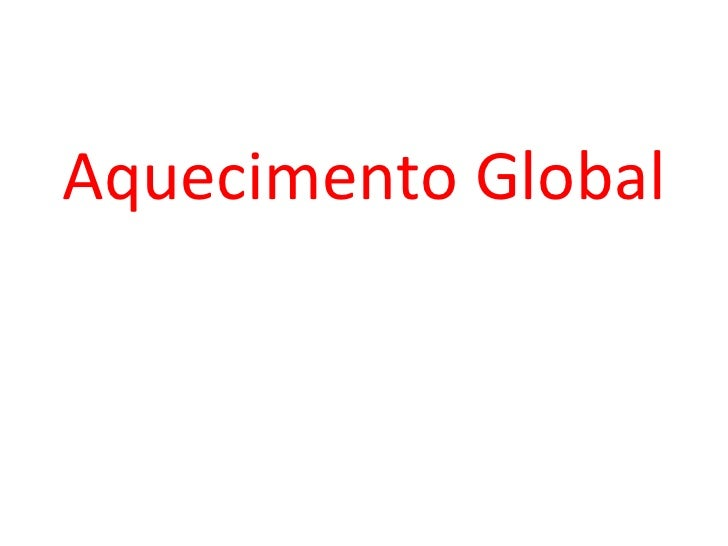 Aquecimento Global <br />