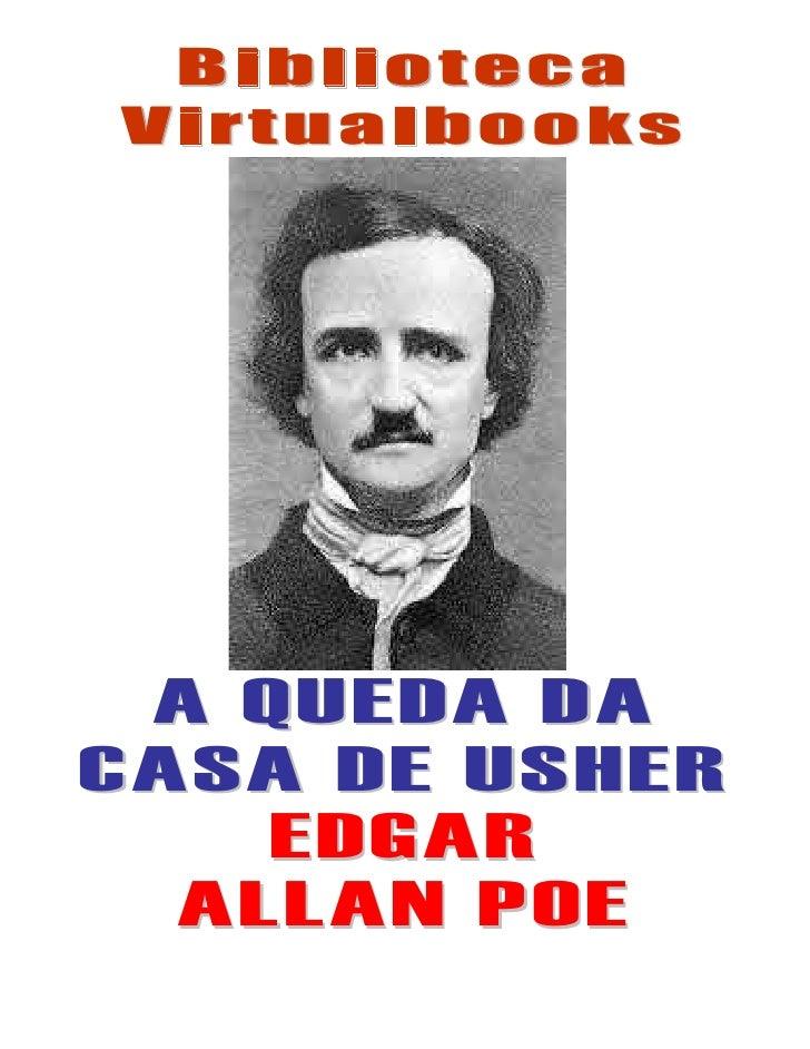 Biblioteca Virtualbooks      A QUEDA DA CASA DE USHER     EDGAR   ALLAN POE