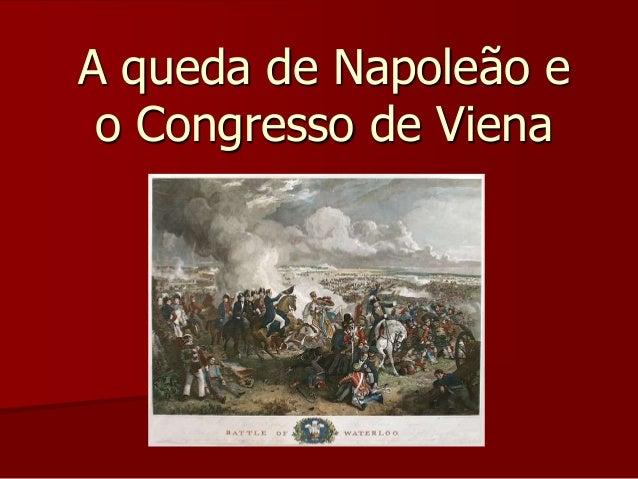 A queda de Napoleão e  o Congresso de Viena