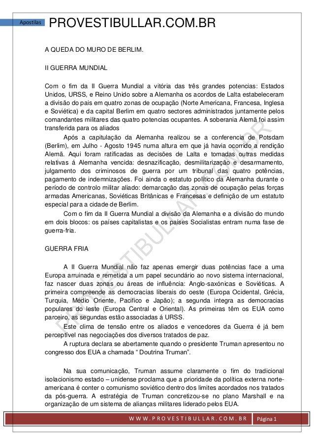 Apostilas    PROVESTIBULLAR.COM.BR            A QUEDA DO MURO DE BERLIM.            II GUERRA MUNDIAL            Com o fim...