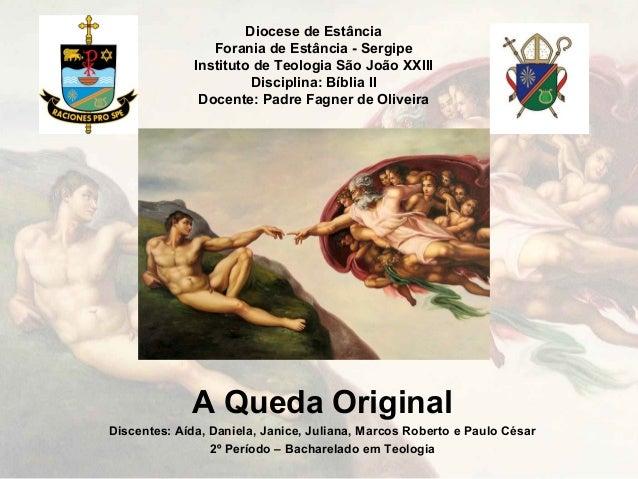 Diocese de Estância Forania de Estância - Sergipe Instituto de Teologia São João XXIII Disciplina: Bíblia II Docente: Padr...