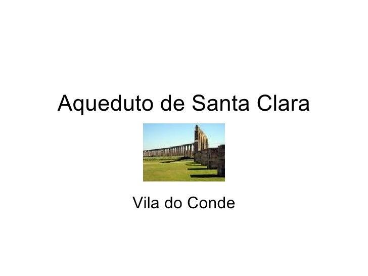 Aqueduto de Santa Clara Vila do Conde