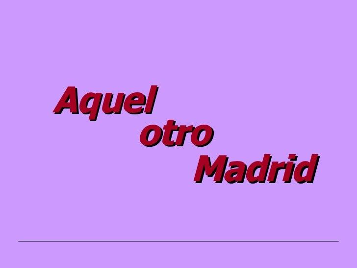 otro Madrid Aquel