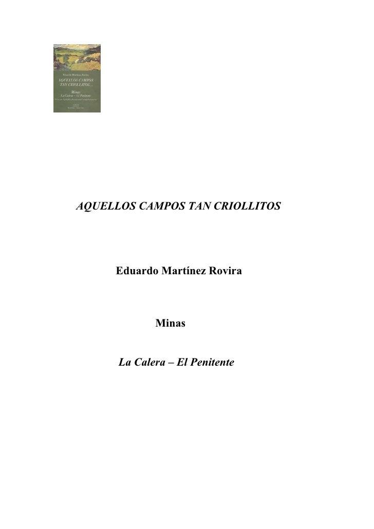 AQUELLOS CAMPOS TAN CRIOLLITOS     Eduardo Martínez Rovira             Minas      La Calera – El Penitente