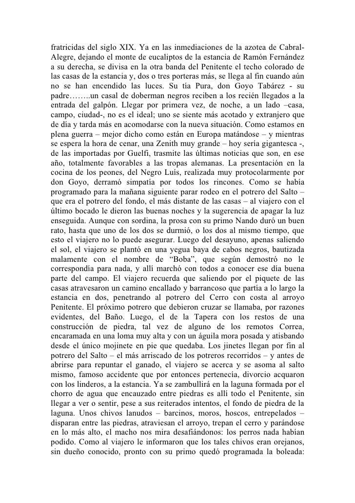 fratricidas del siglo XIX. Ya en las inmediaciones de la azotea de Cabral-Alegre, dejando el monte de eucaliptos de la est...