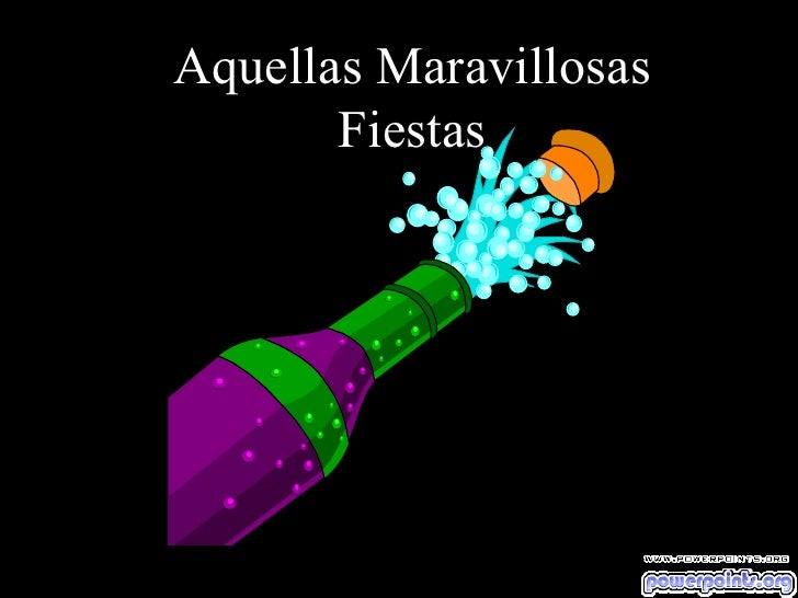Aquellas Maravillosas Fiestas