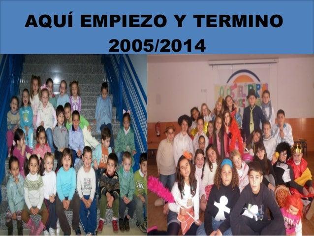 24/06/14 AQUÍ EMPIEZO Y TERMINO 2005/2014