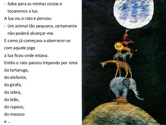 … de uma dentada só,arrancou um pequeno pedaço da lua.Saboreou, satisfeito,e depois foi dando migalhas dopedacinho ao maca...