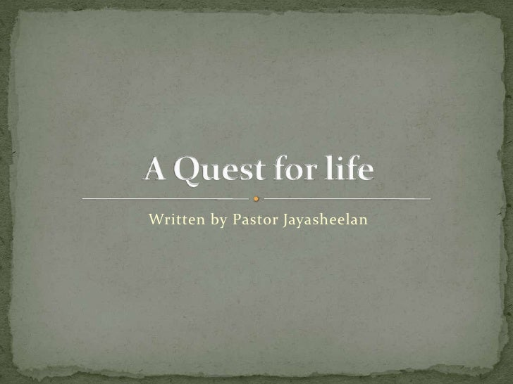 Written by Pastor Jayasheelan<br />A Quest for life<br />