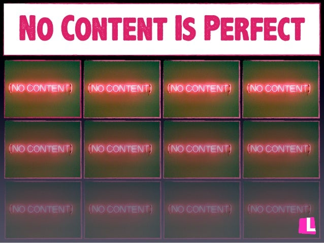 No Content Is Perfect