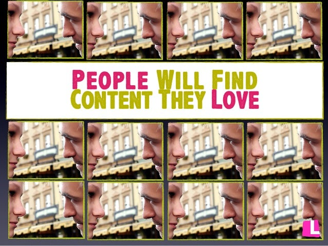 People Will Find Content They Love