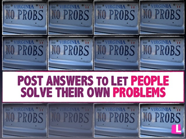 POST ANSWERS to Let PEOPLE SOLVE THEIR OWN PROBLEMS