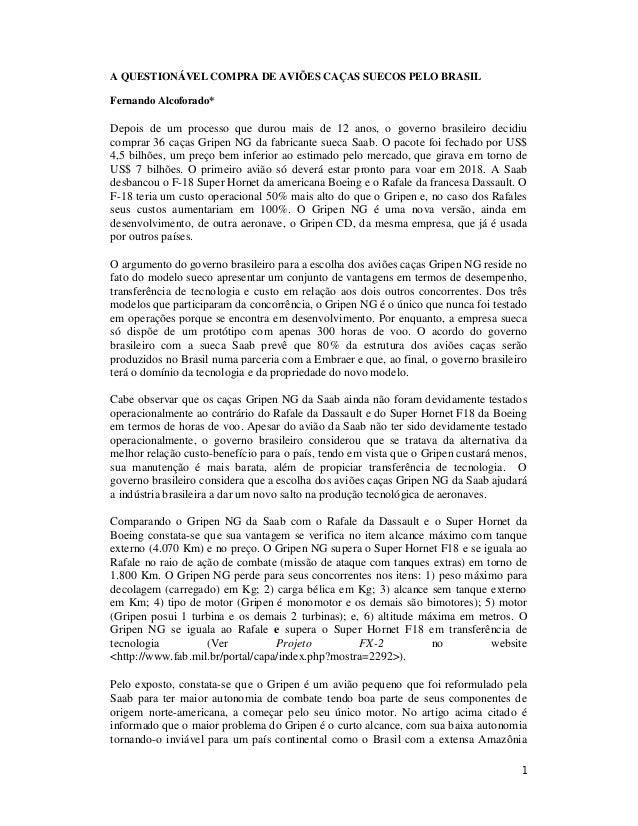 A QUESTIONÁVEL COMPRA DE AVIÕES CAÇAS SUECOS PELO BRASIL Fernando Alcoforado*  Depois de um processo que durou mais de 12 ...