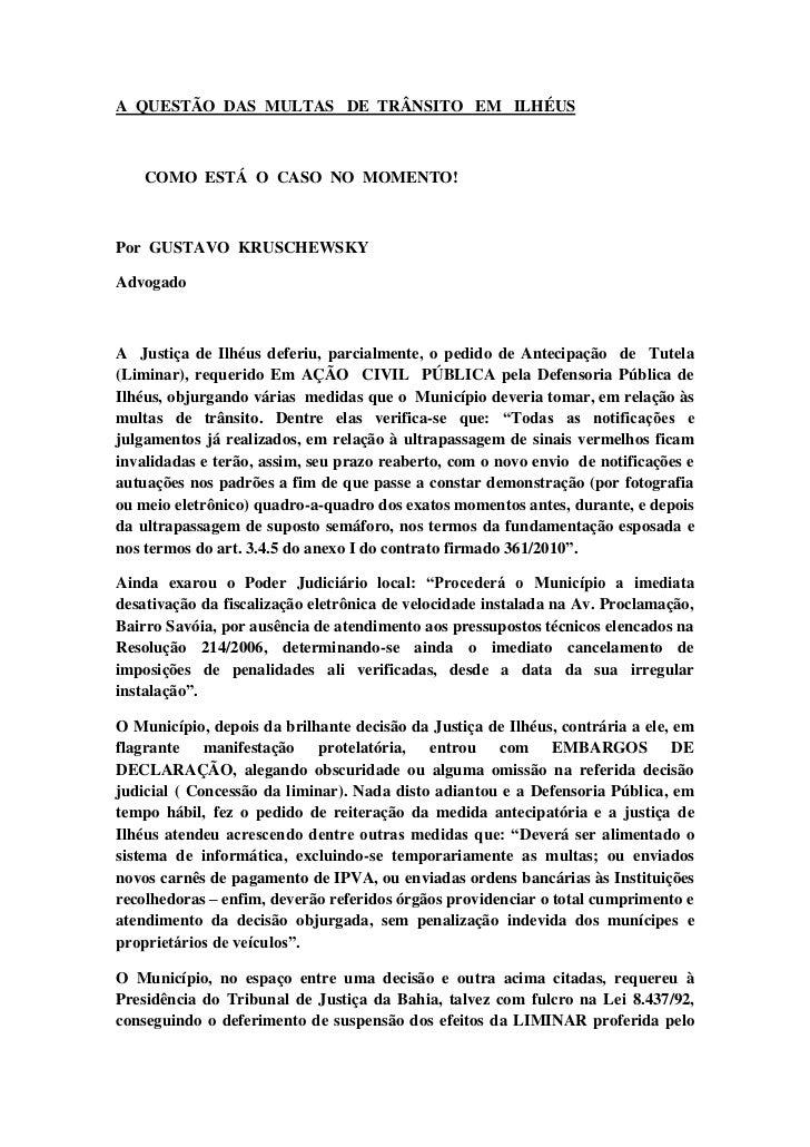 A  QUESTÃO  DAS  MULTAS   DE  TRÂNSITO   EM   ILHÉUS<br />       COMO  ESTÁ  O  CASO  NO  MOMENTO!<br />Por  GUSTAVO  KRUS...