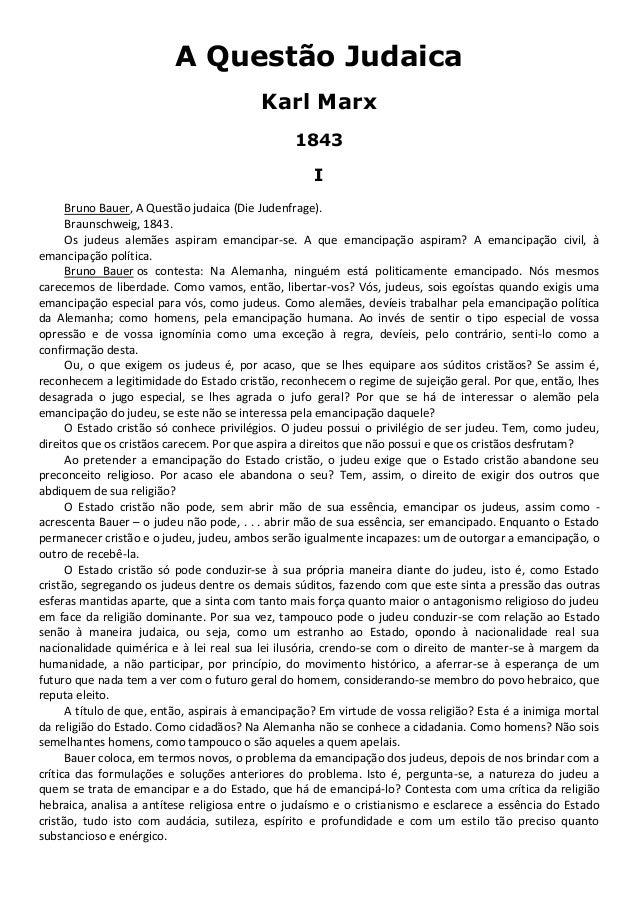 A Questão Judaica Karl Marx 1843 I Bruno Bauer, A Questão judaica (Die Judenfrage). Braunschweig, 1843. Os judeus alemães ...