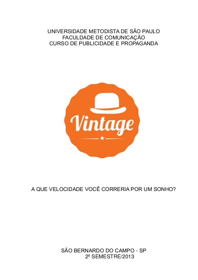 UNIVERSIDADE METODISTA DE SÃO PAULO FACULDADE DE COMUNICAÇÃO CURSO DE PUBLICIDADE E PROPAGANDA  A QUE VELOCIDADE VOCÊ CORR...