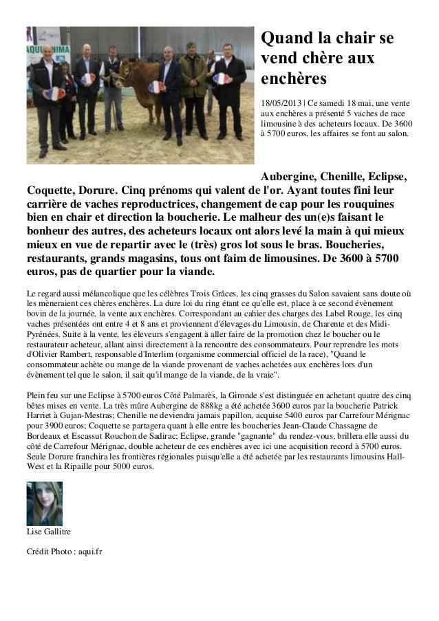 Quand la chair sevend chère auxenchères18/05/2013 | Ce samedi 18 mai, une venteaux enchères a présenté 5 vaches de racelim...