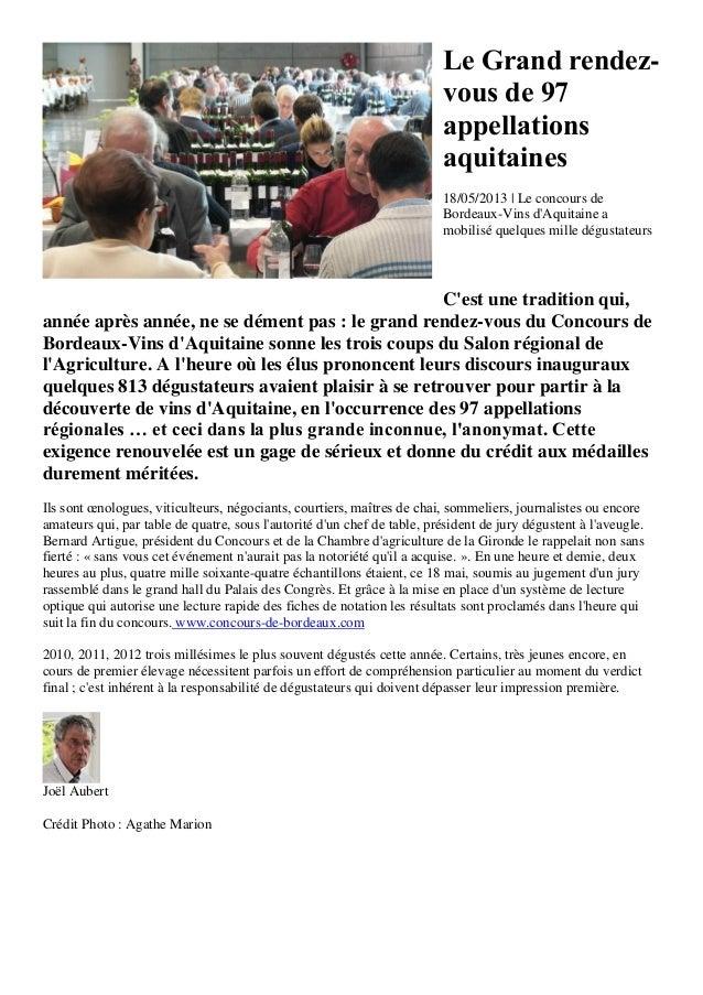 Le Grand rendez-vous de 97appellationsaquitaines18/05/2013 | Le concours deBordeaux-Vins dAquitaine amobilisé quelques mil...