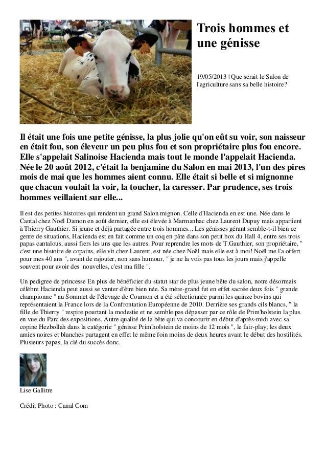 Trois hommes etune génisse19/05/2013 | Que serait le Salon delagriculture sans sa belle histoire?Il était une fois une pet...