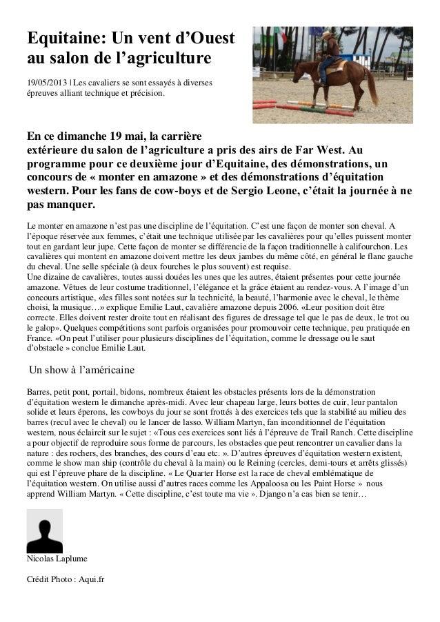 Equitaine: Un vent d'Ouestau salon de l'agriculture19/05/2013 | Les cavaliers se sont essayés à diversesépreuves alliant t...