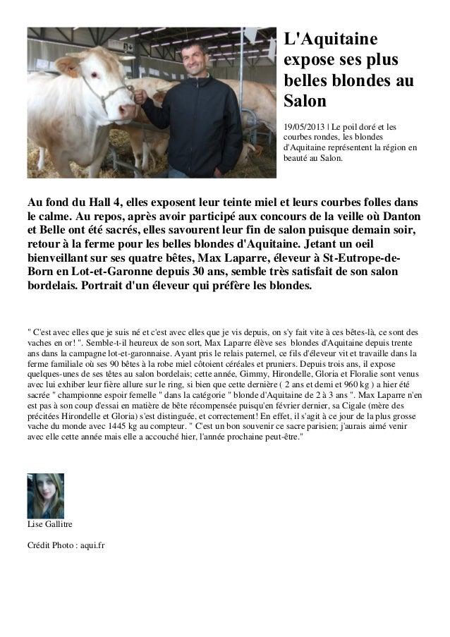 LAquitaineexpose ses plusbelles blondes auSalon19/05/2013 | Le poil doré et lescourbes rondes, les blondesdAquitaine repré...