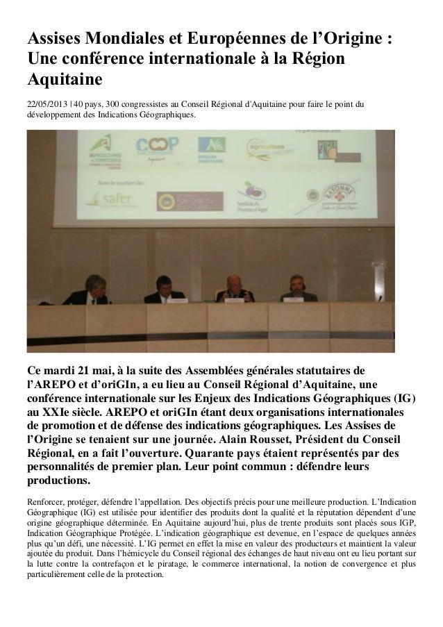 Assises Mondiales et Européennes de l'Origine :Une conférence internationale à la RégionAquitaine22/05/2013 | 40 pays, 300...