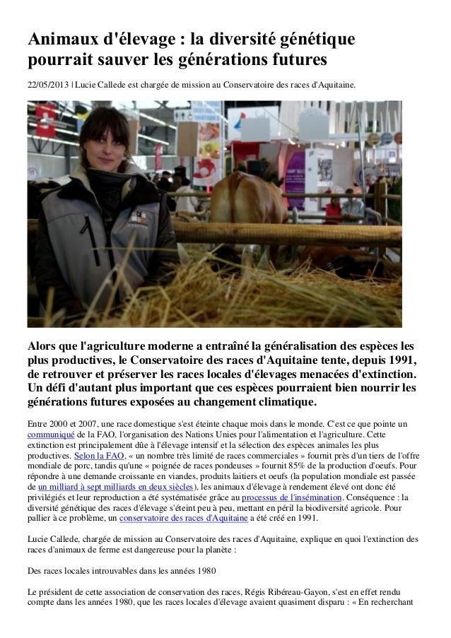 Animaux délevage : la diversité génétiquepourrait sauver les générations futures22/05/2013 | Lucie Callede est chargée de ...