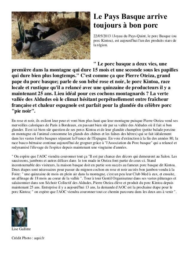Le Pays Basque arrivetoujours à bon porc22/05/2013 | Joyau du Pays-Quint, le porc Basque (ouporc Kintoa), est aujourdhui l...