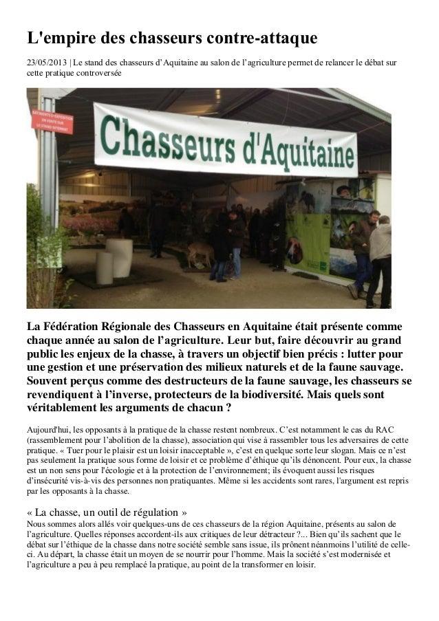 Lempire des chasseurs contre-attaque23/05/2013 | Le stand des chasseurs d'Aquitaine au salon de l'agriculture permet de re...