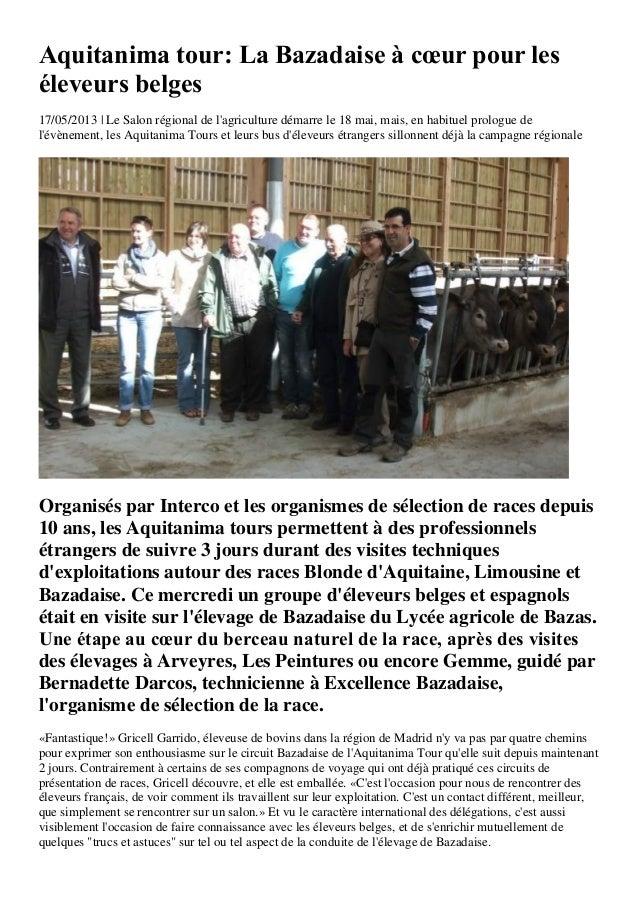 Aquitanima tour: La Bazadaise à cœur pour leséleveurs belges17/05/2013 | Le Salon régional de lagriculture démarre le 18 m...