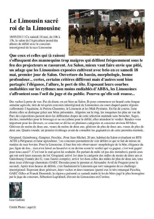 Le Limousin sacréroi de la Limousine18/05/2013 | Ce samedi 18 mai, de 10h à13h, le salon de lAgriculture prend desallures ...