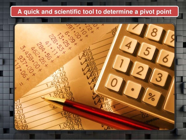 A quick and scientific tool to determine a pivot point