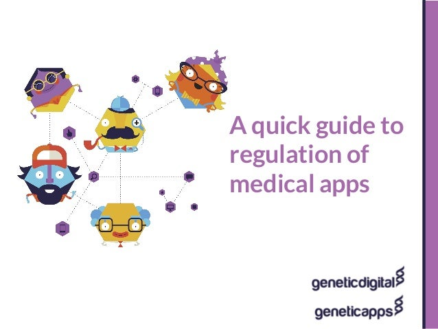 Copyright © Genetic Digital 2012 A quick guide to regulation of medical apps