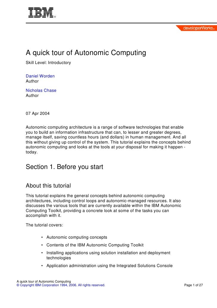 A quick tour of Autonomic Computing      Skill Level: Introductory      Daniel Worden      Author      Nicholas Chase     ...