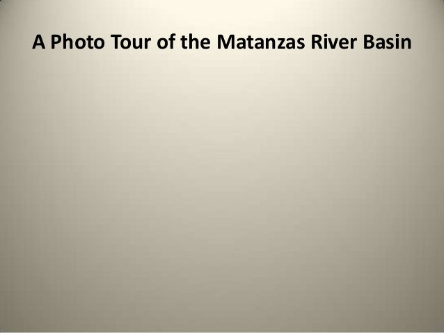 A Photo Tour of the Matanzas River Basin