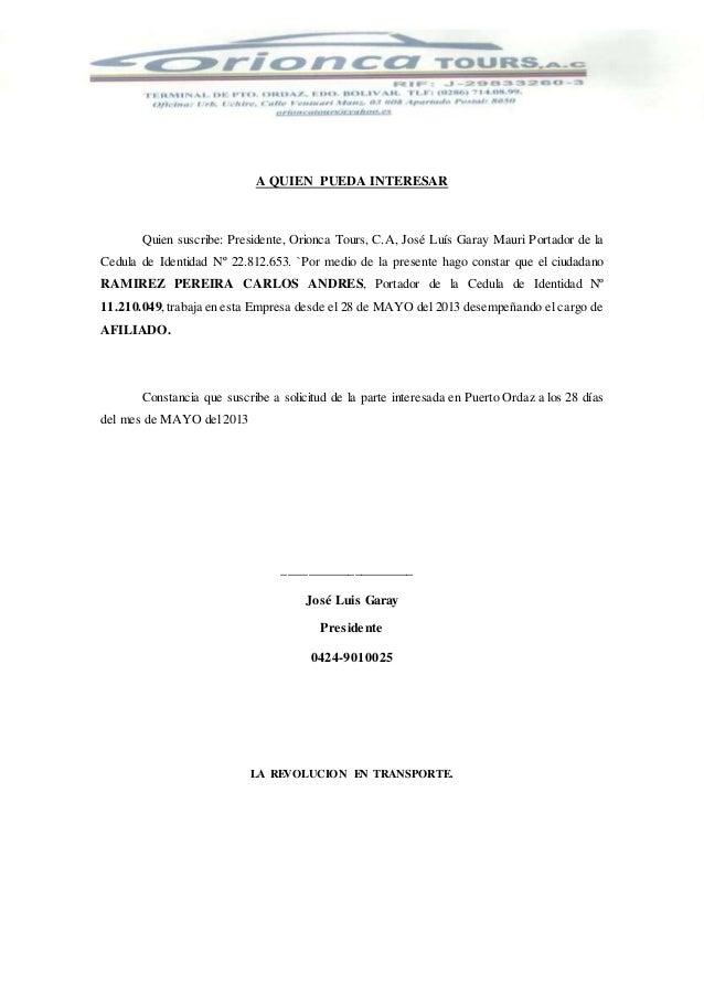 A QUIEN PUEDA INTERESAR  Quien suscribe: Presidente, Orionca Tours, C.A, José Luís Garay Mauri Portador de la  Cedula de I...
